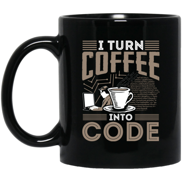 I Turn Coffee Into Code (mug) - Programming Tshirt, Hoodie, Longsleeve, Caps, Case - Tee++