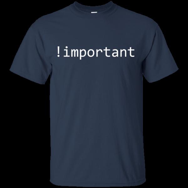 important - Programming Tshirt, Hoodie, Longsleeve, Caps, Case - Tee++