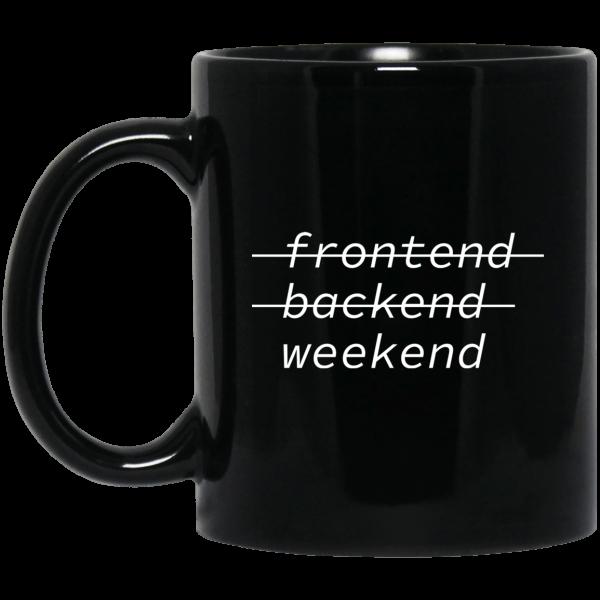 Weekend (mug) - Programming Tshirt, Hoodie, Longsleeve, Caps, Case - Tee++
