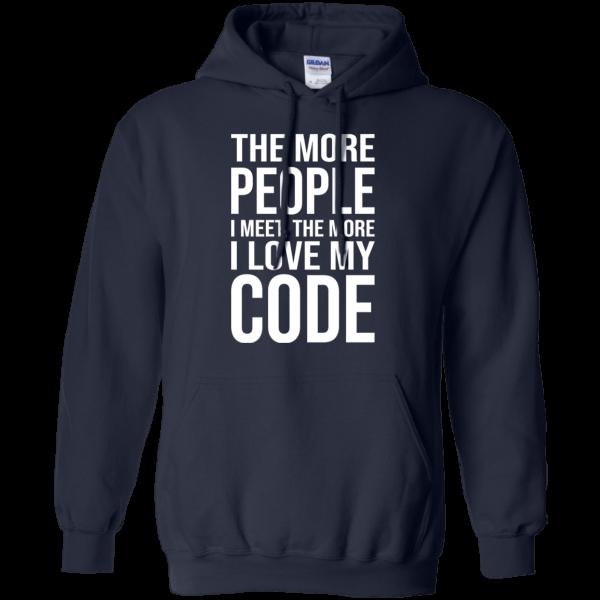 The More People I Meet - Programming Tshirt, Hoodie, Longsleeve, Caps, Case - Tee++