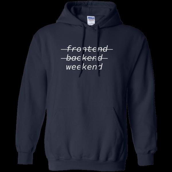 Weekend - Programming Tshirt, Hoodie, Longsleeve, Caps, Case - Tee++