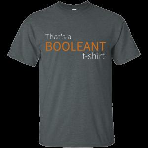 Booleant T-Shirt - Programming Tshirt, Hoodie, Longsleeve, Caps, Case - Tee++