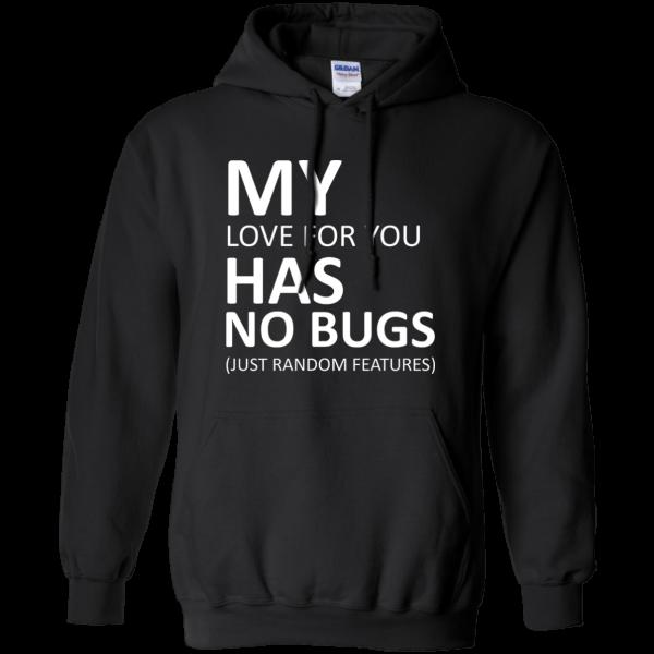 My love has no bugs - Programming Tshirt, Hoodie, Longsleeve, Caps, Case - Tee++