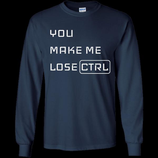 You Make Me Lose CTRL - Programming Tshirt, Hoodie, Longsleeve, Caps, Case - Tee++