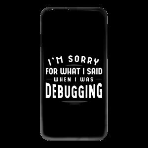Sorry For What I Said (phone case) - Programming Tshirt, Hoodie, Longsleeve, Caps, Case - Tee++
