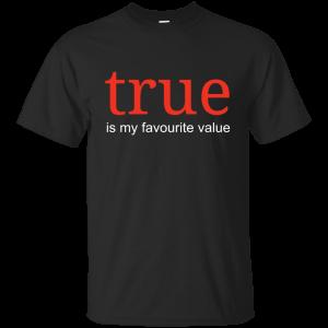True value - Programming Tshirt, Hoodie, Longsleeve, Caps, Case - Tee++
