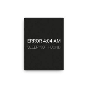 Error 4:04 AM (canvas) - Programming Tshirt, Hoodie, Longsleeve, Caps, Case - Tee++